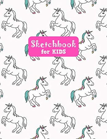 Sketchbook for Kids: Adorable Unicorn Large Sketch Book for Drawing, Writing, Painting, Sketching, Doodling and Activity Book- Birthday and Christmas ... Teens and Women - Nathalie Modern Press # 031