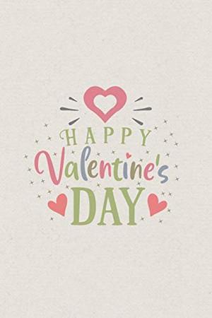 Happy Valentines Day: Valentine's Day Gift • Blush Notebook in a cute Design • 6 x 9 (15.24 x 22.86 cm)