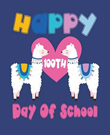 Happy 100th Day Of School: Composition Notebook Gift for Llama Lovers