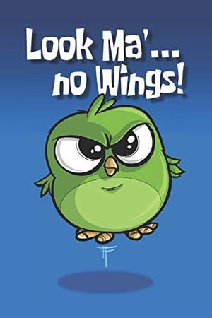Look Ma' no Wings!