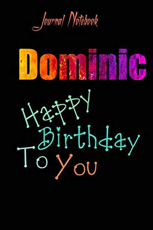 Dominic: Happy Birthday To you Sheet 9x6 Inches 120 Pages with bleed - A Great Happy birthday Gift