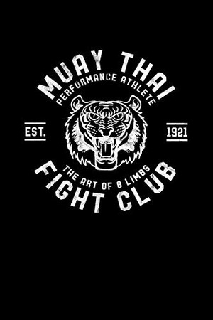 Muay Thai Fight Club: Muay Thai Kickboxing and Martial Arts Fighting Workout Log
