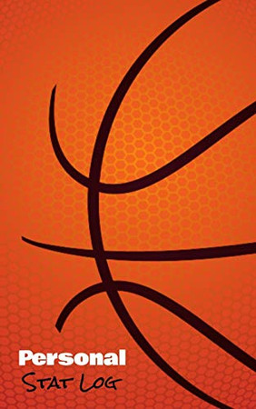 Personal Stat Log: Basketball Personal Stat Log Book   101 pages, 5x8 inches   Gift for Basketball Players