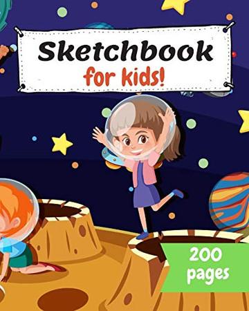 Sketch Book: For Kids - Drawing Practice, Doodling, Sketch Pad
