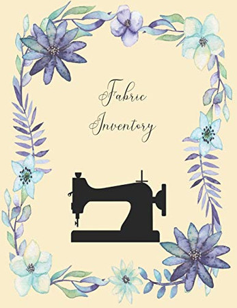 Fabric Inventory: A notebook for organizing your fabric collection