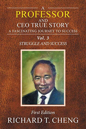 A PROFESSOR AND CEO True Story: A fascinating Journey to Success