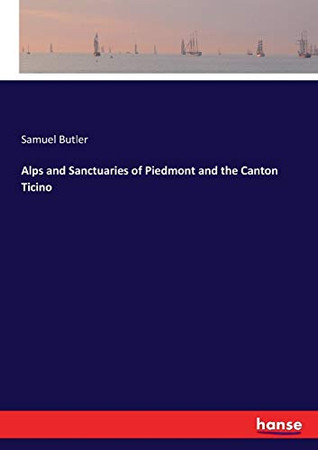 Alps and Sanctuaries of Piedmont and the Canton Ticino