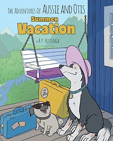 Summer Vacation (Adventures of Aussie and Otis)