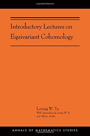 Introductory Lectures on Equivariant Cohomology: (AMS-204) (Annals of Mathematics Studies (204))