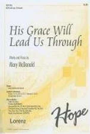His Grace Will Lead Us Through: SATB with Opt. Orchestra