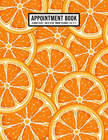 Orange Appointment Book: Undated Hourly Appointment Book   Weekly 7AM - 10PM with 15 Minute Intervals   Large 8.5 x 11