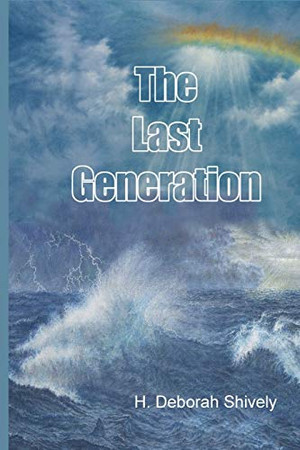The Last Generation: An Expository Examination of Matthew 24 and 25