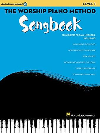 The Worship Piano Method Songbook - Level 1