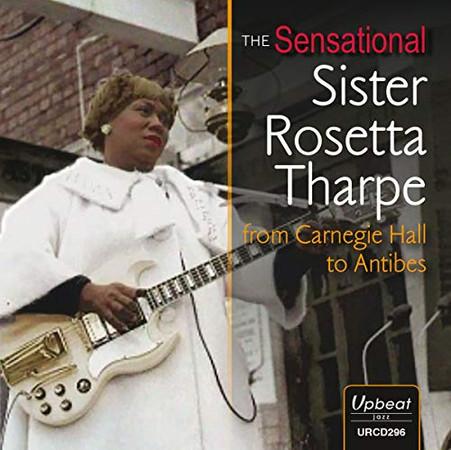 Sensational Sister Rosetta Tharpe From Carnegie Hall To Antibes