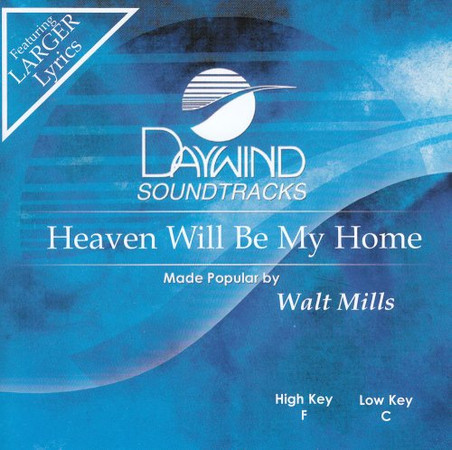 Heaven Will Be My Home [Accompaniment/Performance Track]