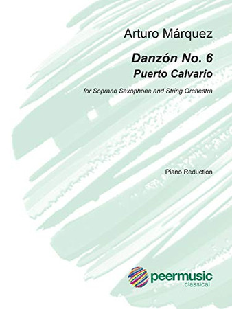 Danzon No. (Puerto Calvario): for Soprano Saxophone and String Orchestra (Piano Reduction)