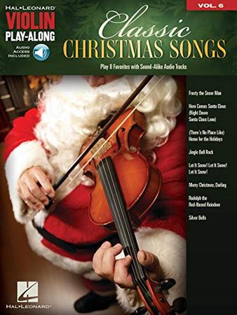 Classic Christmas Songs: Violin Play-Along Volume 6