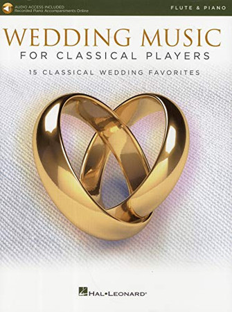 Wedding Music for Classical Players - Flute and Piano: With online audio of piano accompaniments