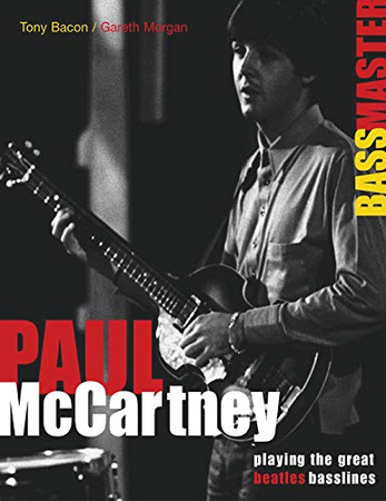 Paul McCartney: Bass Master: Playing the Great Beatles Basslines