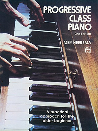 Progressive Class Piano: A Practical Approach for the Older Beginner, Comb Bound Book