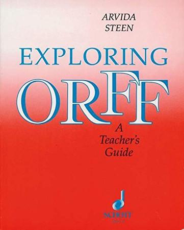 Exploring Orff: A Teacher's Guide