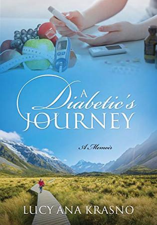 A Diabetic's Journey: A Memoir