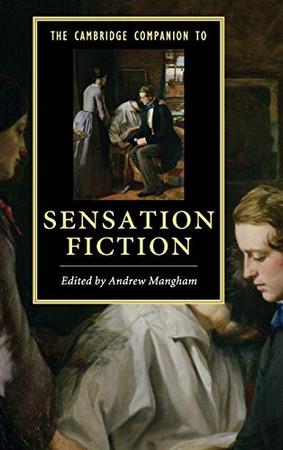 The Cambridge Companion to Sensation Fiction (Cambridge Companions to Literature)
