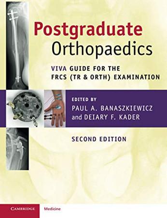 Postgraduate Orthopaedics (Viva Guide for the FRCS (Tr & Orth) Examination)