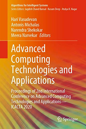 Advanced Computing Technologies and Applications: Proceedings of 2nd International Conference on Advanced Computing Technologies and Applications―ICACTA 2020 (Algorithms for Intelligent Systems)