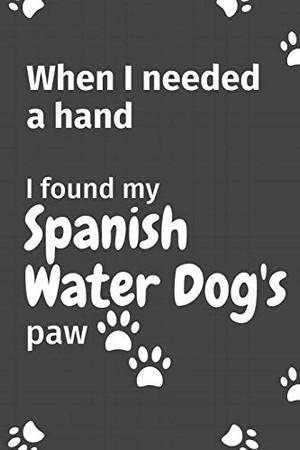 When I needed a hand, I found my Spanish Water Dog's paw: For Spanish Water Puppy Fans