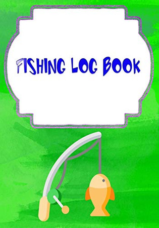 Fishing Logs: Tracker Fish Finder Fishing Logbook Size 7x10 Inch Cover Matte   Lovers - Box # Record 110 Page Good Print.
