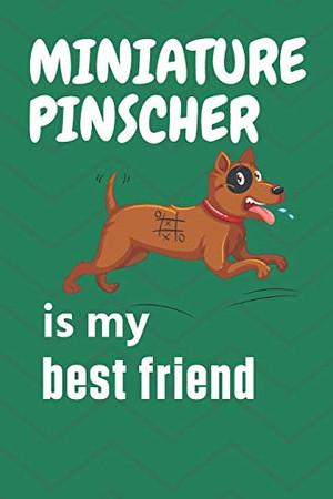 Miniature Pinscher is my best friend: For Miniature Pinscher Dog Fans