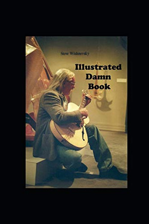 """Illustrated Damn Book: Illustrated edition of """"Write your own damn book"""""""