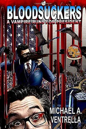 Bloodsuckers: A Vampire Runs for President