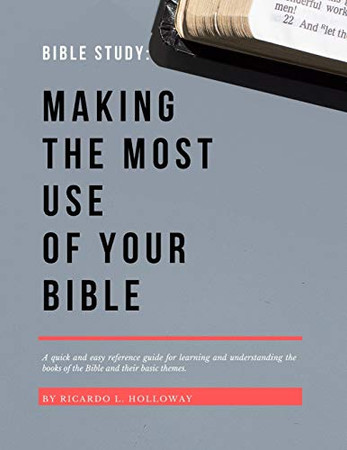 Bible Study: Making The Most Use Of Your Bible: Bible Study, Bible Study Guide, Bible Study Guide For Beginners, Bible Stories, Bible Commentary