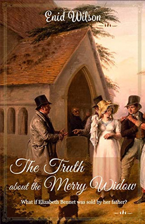 The Truth about the Merry Widow: A Pride and Prejudice retelling full of rumours and villains