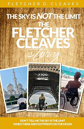 The Sky Is Not the Limit: The Fletcher Cleaves Story