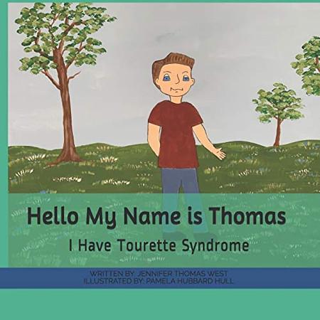 Hello My Name is Thomas: I Have Tourette Syndrome