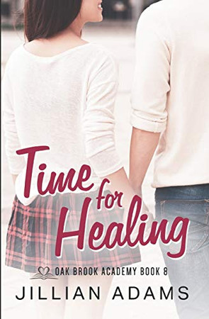 Time for Healing: A Young Adult Sweet Romance (Oak Brook Academy)