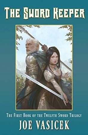 The Sword Keeper (The Twelfth Sword Trilogy)