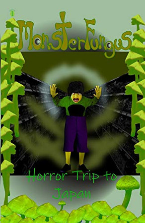 MonsterFungus Horror trip to Japan