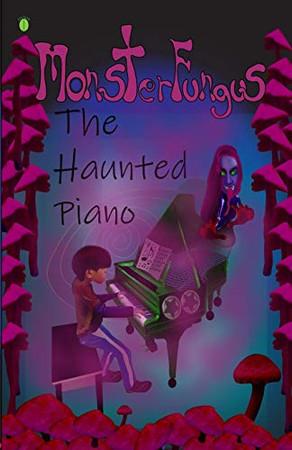 MonsterFungus The Haunted Piano