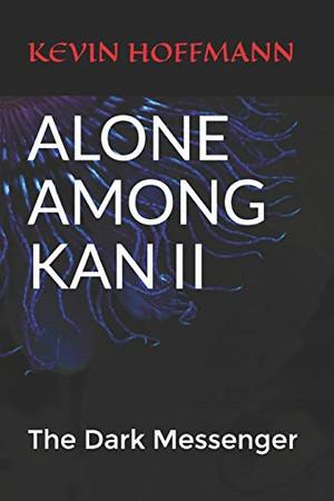 ALONE AMONG KAN II: The Dark Messenger