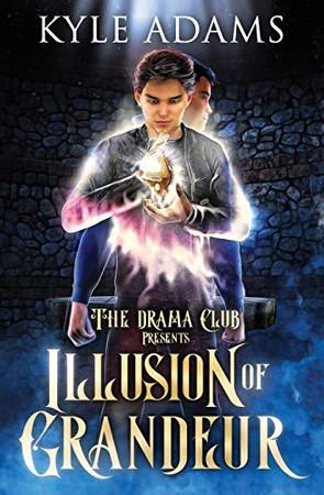 Illusion of Grandeur (The Drama Club Presents)