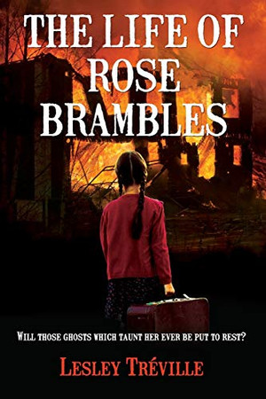 THE LIFE OF ROSE BRAMBLES: Will those ghosts which taunt her ever be put to rest?