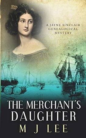 The Merchant's Daughter (Jayne Sinclair Genealogical Mysteries)