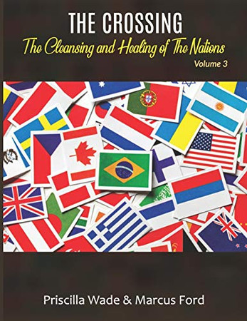 The Crossing, The Cleansing and Healing of The Nations Vol. 3 (Volume)