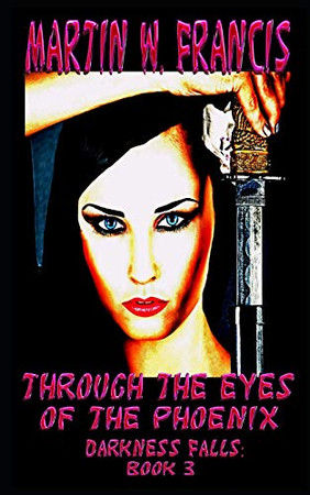 Through the Eyes of the Phoenix (Darkness Falls)