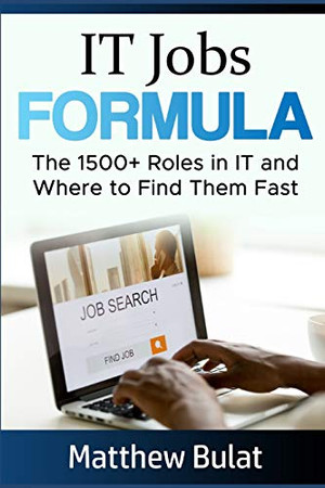 IT Jobs Formula: The 1500+ Roles in IT and Where to Find Them Fast