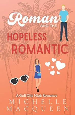 Roman and the Hopeless Romantic (Gulf City High)